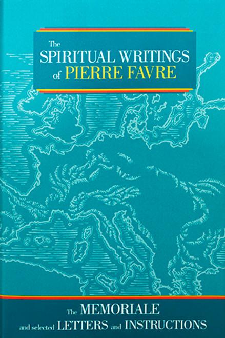 Spiritual Writings of Pierre Favre - Hardcover
