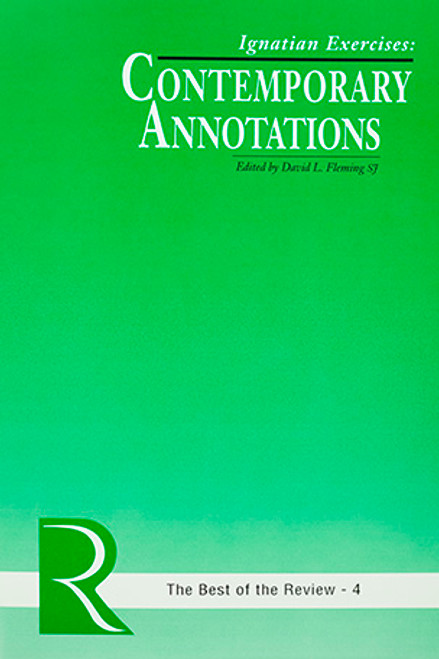 Ignatian Exercises: Contemporary Annotations