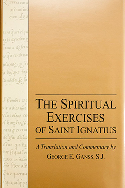The Spiritual Exercises of Saint Ignatius: A Translation and Commentary - Hardcover