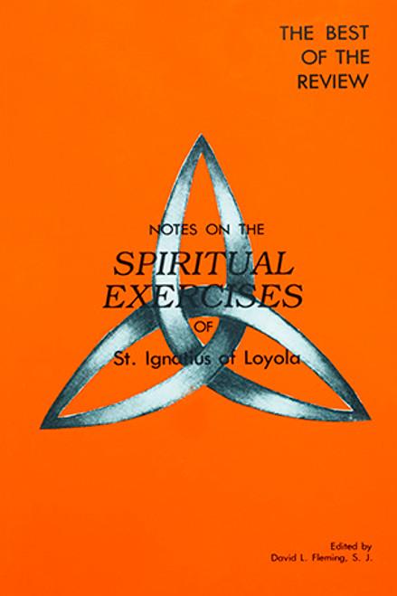 Notes on the Spiritual Exercises of St. Ignatius of Loyola