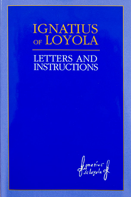 Ignatius of Loyola: Letters and Instructions - Hardcover
