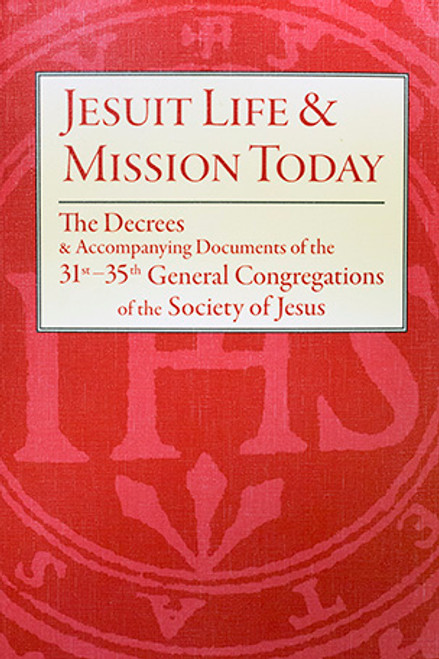 Jesuit Life & Mission Today: The Decrees and Accompanying Documents of the 31st–35th General Congregations of the Society of Jesus - Paperback