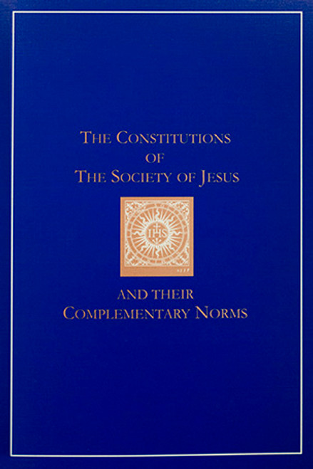 The Constitutions of the Society of Jesus and Their Complementary Norms: A Complete English Translation of Official Latin Texts - Paperback