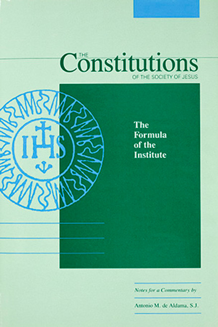 The Constitutions of the Society of Jesus: The Formula of the Institute: Notes for a Commentary - Hardcover