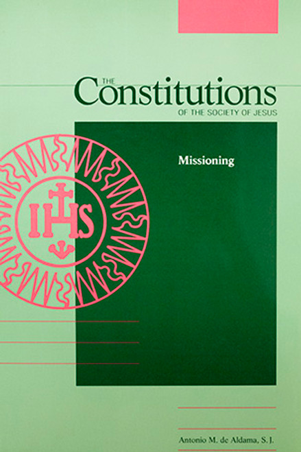 The Constitutions of the Society of Jesus, Part VII, Missioning