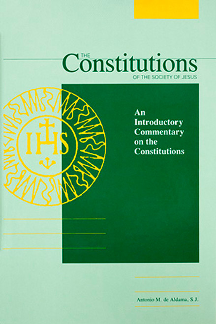 The Constitutions of the Society of Jesus : An Introductory Commentary on the Constitutions - Hardcover