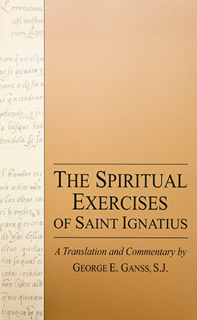 The Spiritual Exercises of Saint Ignatius: A Translation and Commentary - Paperback