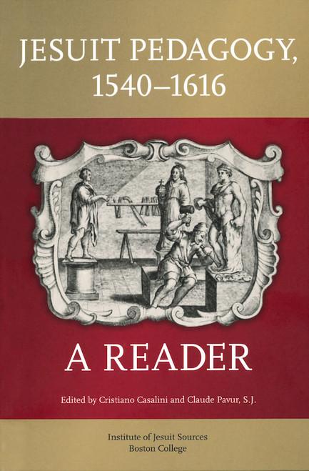 Jesuit Pedagogy, 1540–1616: A Reader