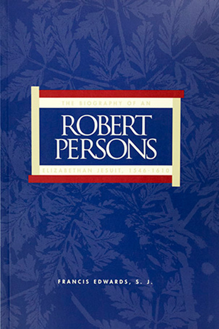 Robert Persons: The Biography of an Elizabethan Jesuit, 1546–1610 - Paperback