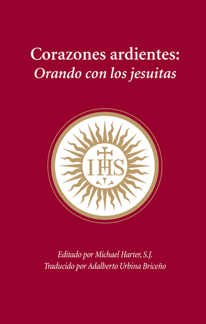 Corazones ardientes: Orando con los jesuitas