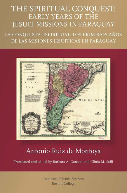 The Spiritual Conquest: Early Years of the Jesuit Missions in Paraguay