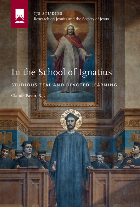 In the School of Ignatius: Studious Zeal and Devoted Learning