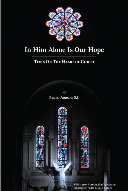 In Him Alone is our Hope: Texts on the Heart of Christ - New Edition