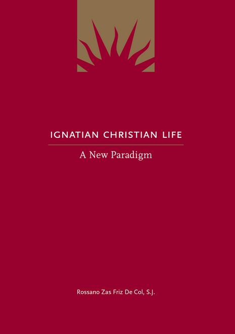 Ignatian Christian Life: A New Paradigm