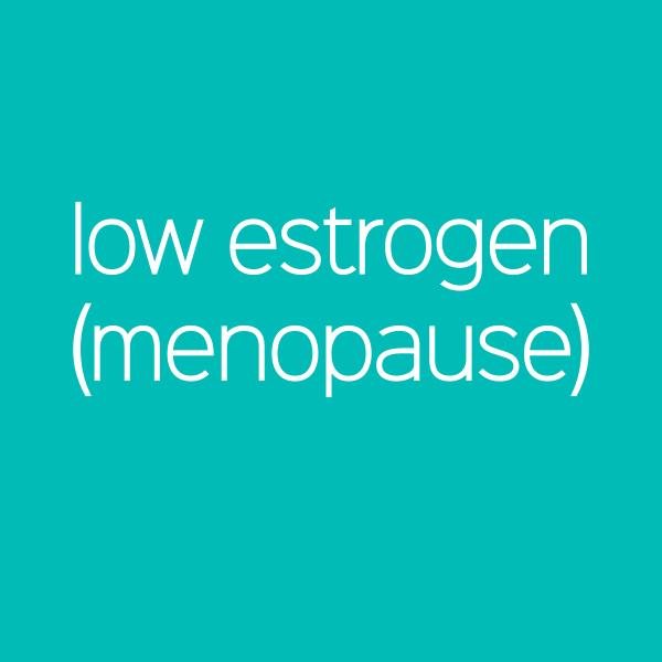 Low Estrogen (Menopause)
