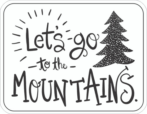 Let's Go To The Mountains stickers