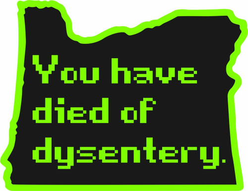 You Have Died Of Dysentery Sticker