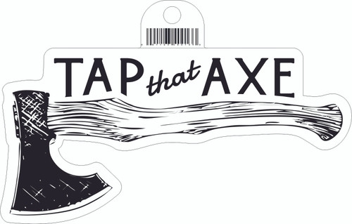 Tap That Axe Sticker