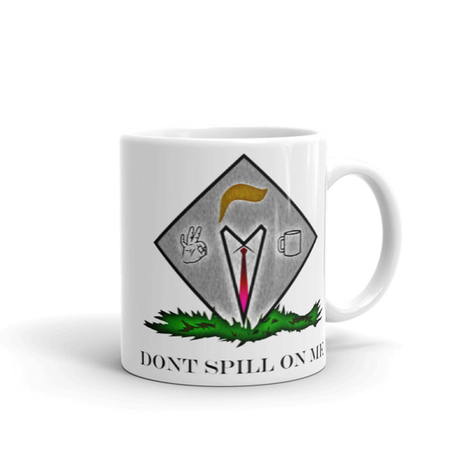Don't Spill On Me COVFEFE Mug