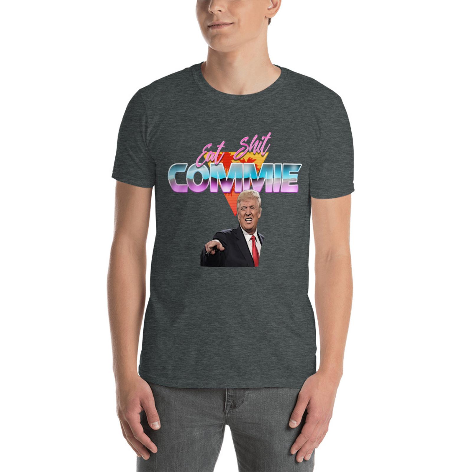 Eat Sh*t Commie T-Shirt