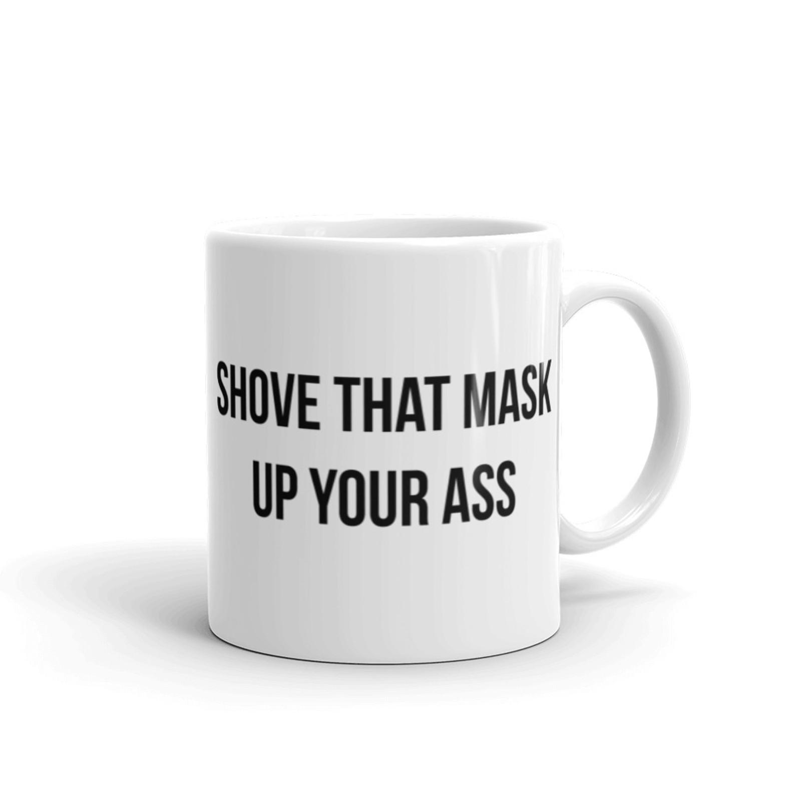 Shove That Mask Mug