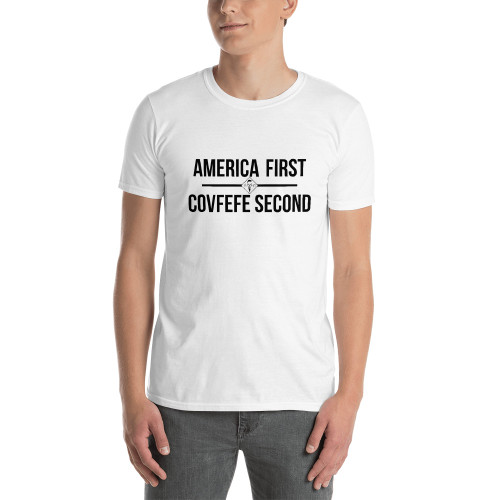 America First COVFEFE Second