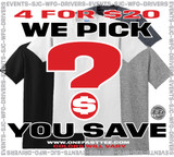 WE PICK 4 YOU SAVE TEES