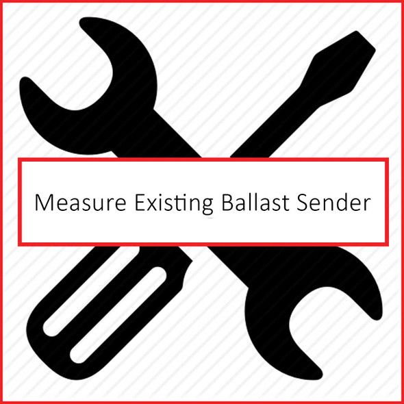 Measure your existing ballast sender.