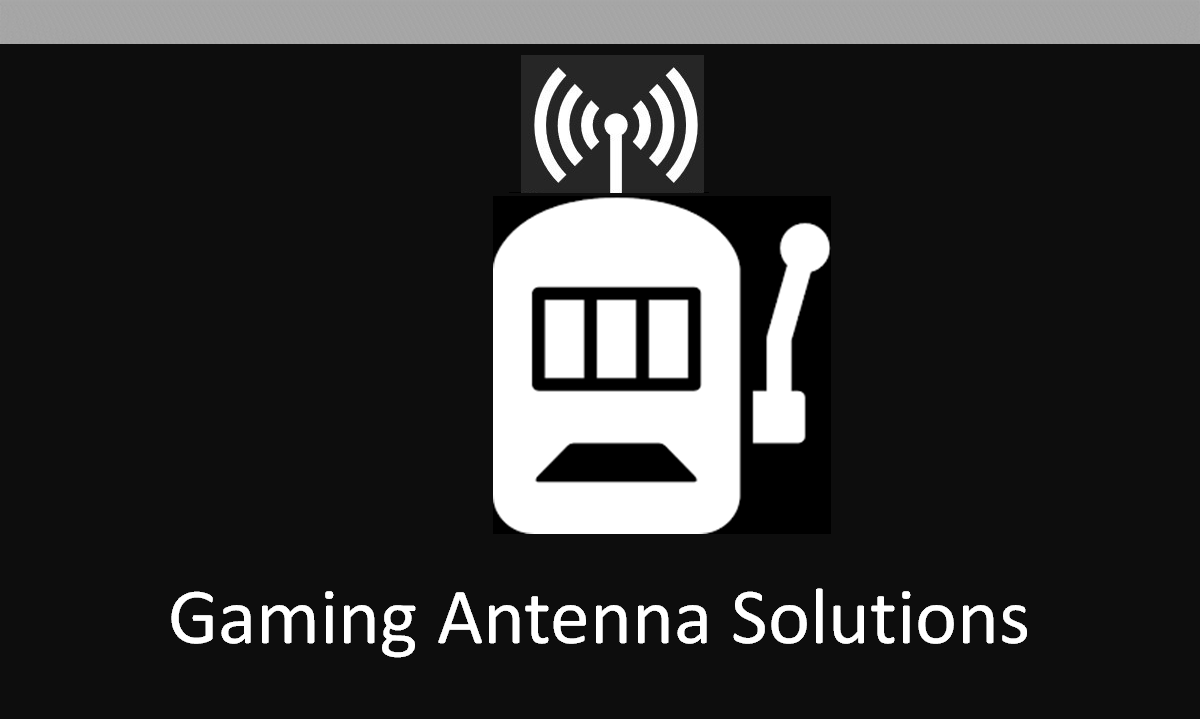 Gaming Antenna Solutions