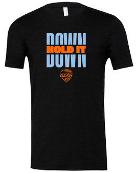 Houston Dash Men's Hold It Down Tee