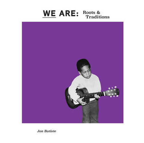 "BATISTE, JON - WE ARE: Roots & Traditions (RSDBF) 12"" Vinyl"