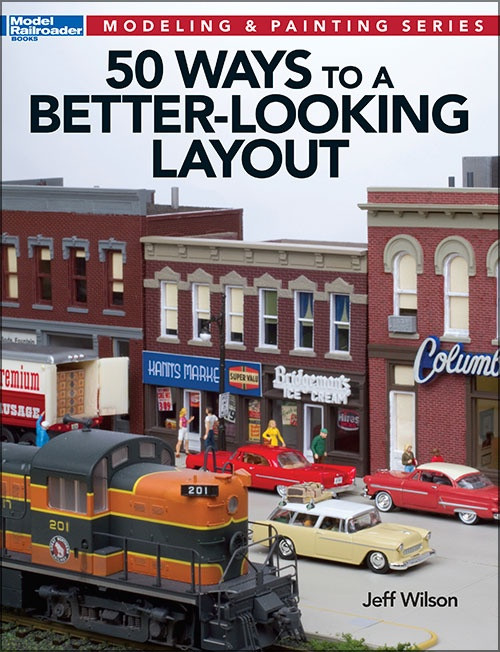 Model Railroader #12465 50 Ways to a Better Looking Layout