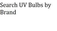 Search UV Bulbs by Brand