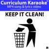 'KEEP IT CLEAN!' ~ Curriculum Song Video