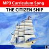 'The Citizen Ship' (Grades 3-7) ~ Curriculum Song & lesson Materials