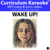 'WAKE UP!' (Grades 3-7) ~ Curriculum Song Video
