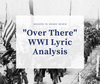 """""""Over There"""" WWI Lyric Analysis"""