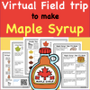 Virtual Field Trip to make  Maple Syrup