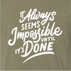 """""""It always seems impossible until it's done"""" Crew"""