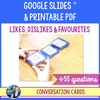 Conversation cards - Likes, Dislikes & Favourites (55 cards) - Google Slides™ and Printable PDF