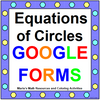 CIRCLES - EQUATIONS OF CIRCLES: GOOGLE FORMS QUIZ (PROB. 20) DISTANCE LEARNING