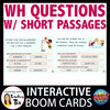 WH Questions with Short Passages Interactive Boom Cards