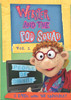 Webster and the P.O.D. Squad (Trustworthy - 5 episodes)