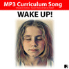 'WAKE UP!' (Grades K-7) ~ Curriculum Song MP3 & Lesson Materials