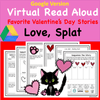 Love Splat- Virtual Valentine's Day Read Aloud Activity Pack - Digital Google Version