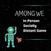 Among We - Among Us Themed Game (In Person & Socially Distant)