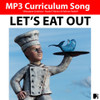 'LET'S EAT OUT!' (Grades 3-7) Curriculum Song & Lesson Materials