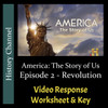 America The Story of Us - Episode 02: Revolution Response Worksheet and Key (Editable)