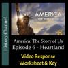 America The Story of Us - Episode 06: Heartland - Video Response Worksheet & Key (Editable)