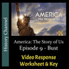 America The Story of Us - Episode 09: Bust - Video Response Worksheet & Key (Editable)
